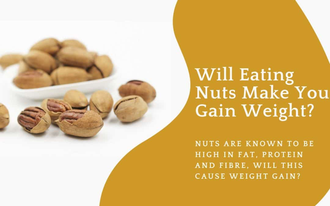 Will Eating Nuts Make You Gain Weight?