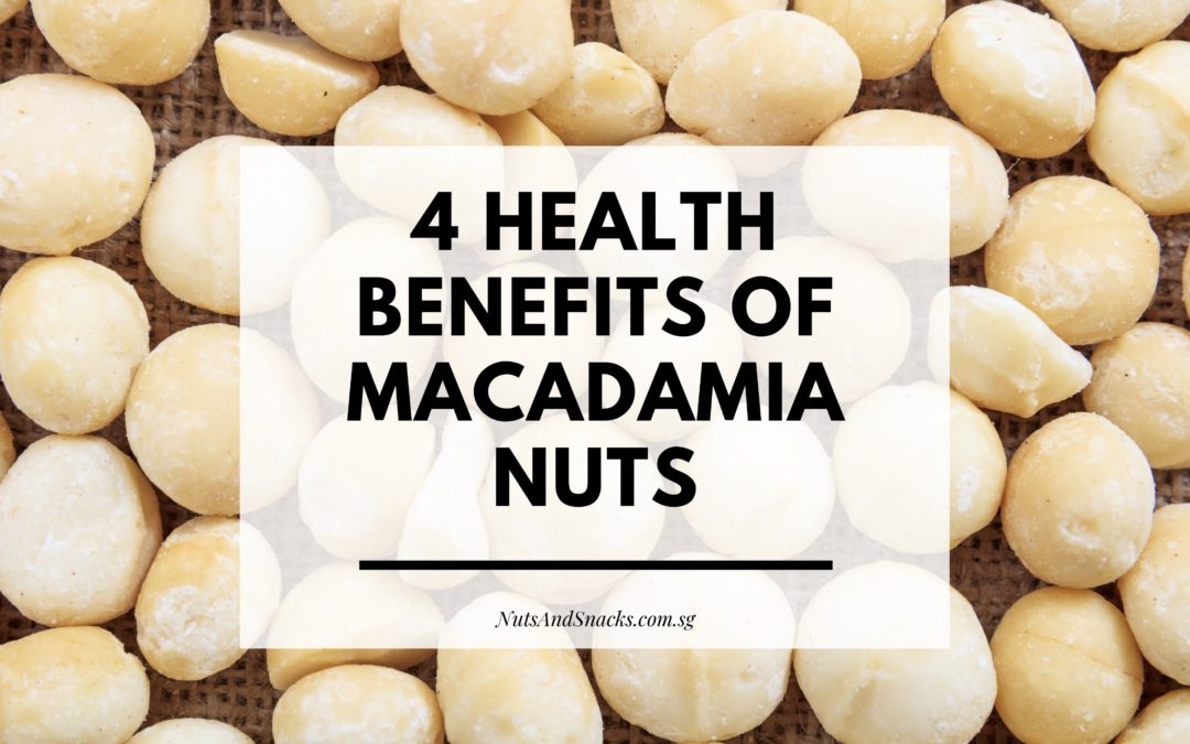 4 Health Benefits of Macadamia Nuts