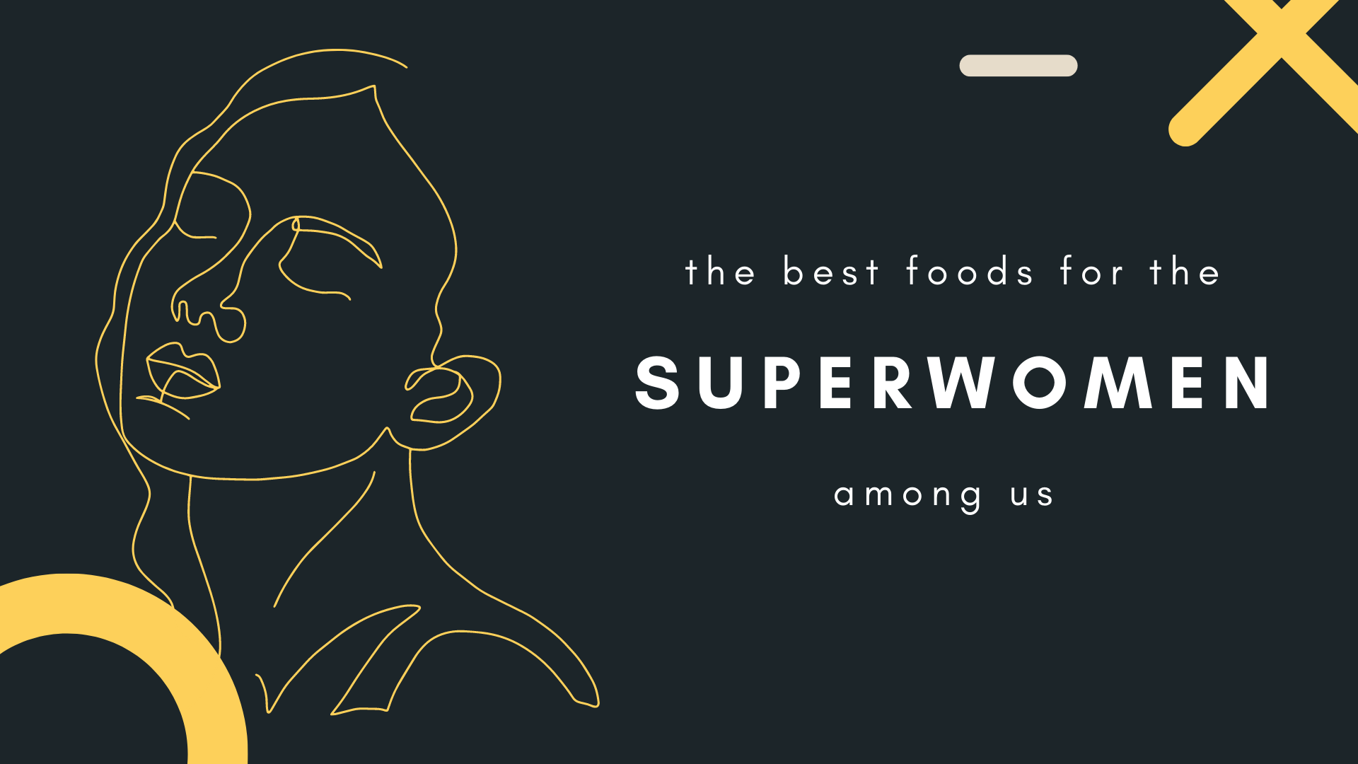 the best foods for the superwomen among us