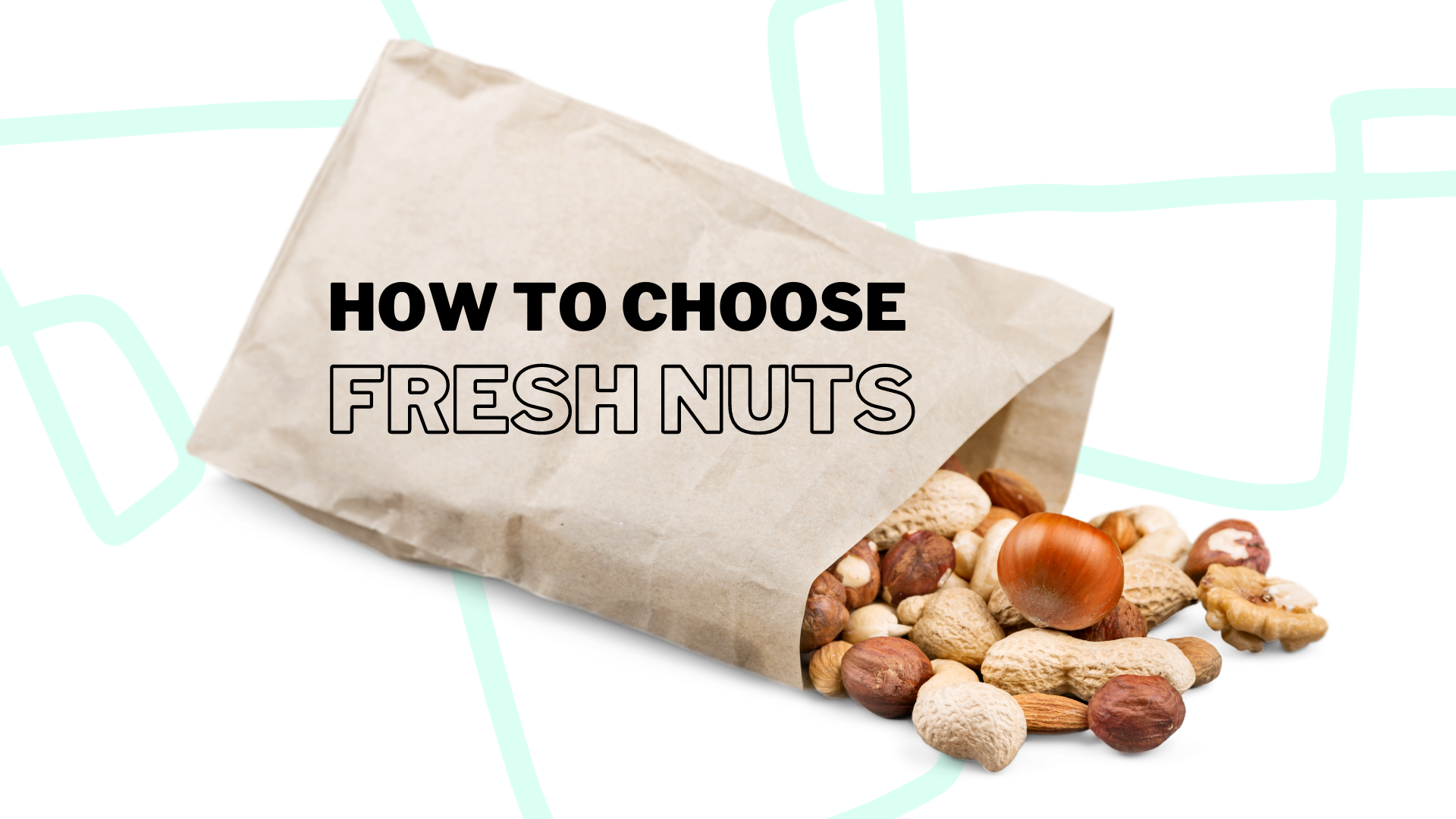 A guide to choosing the freshest nuts