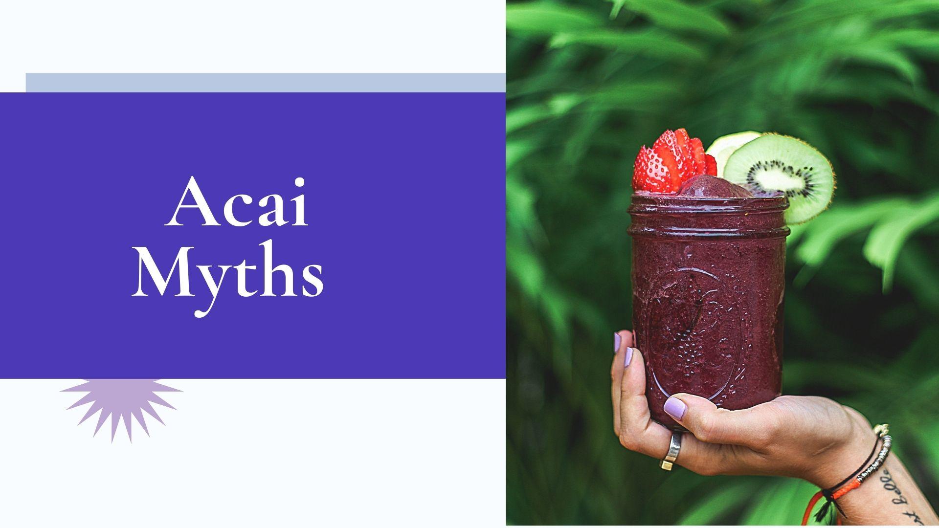 acai myths