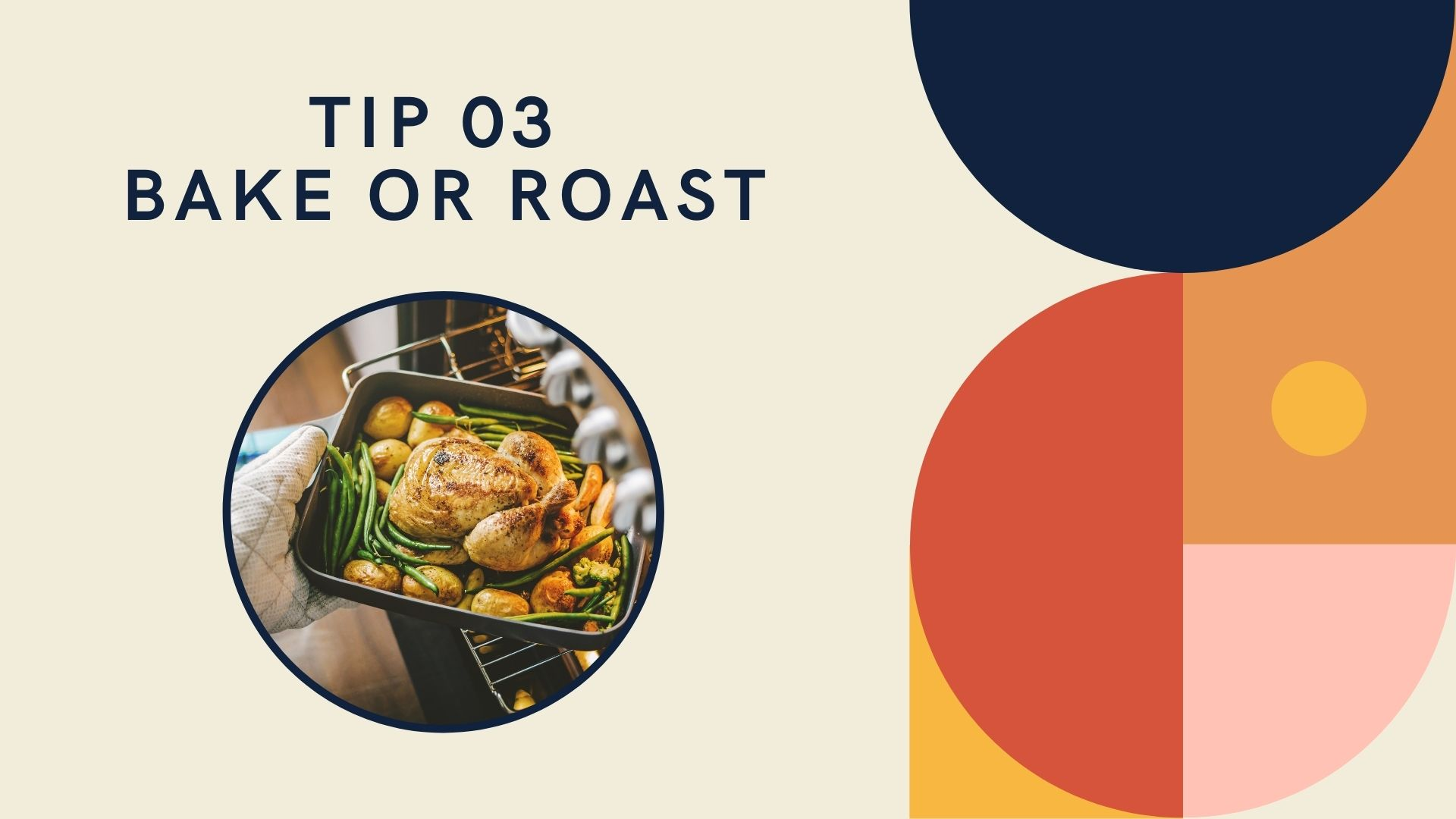 tip 3 bake or roast