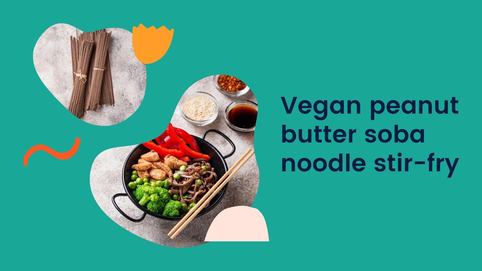 Vegan peanut butter soba noodle stir-fry