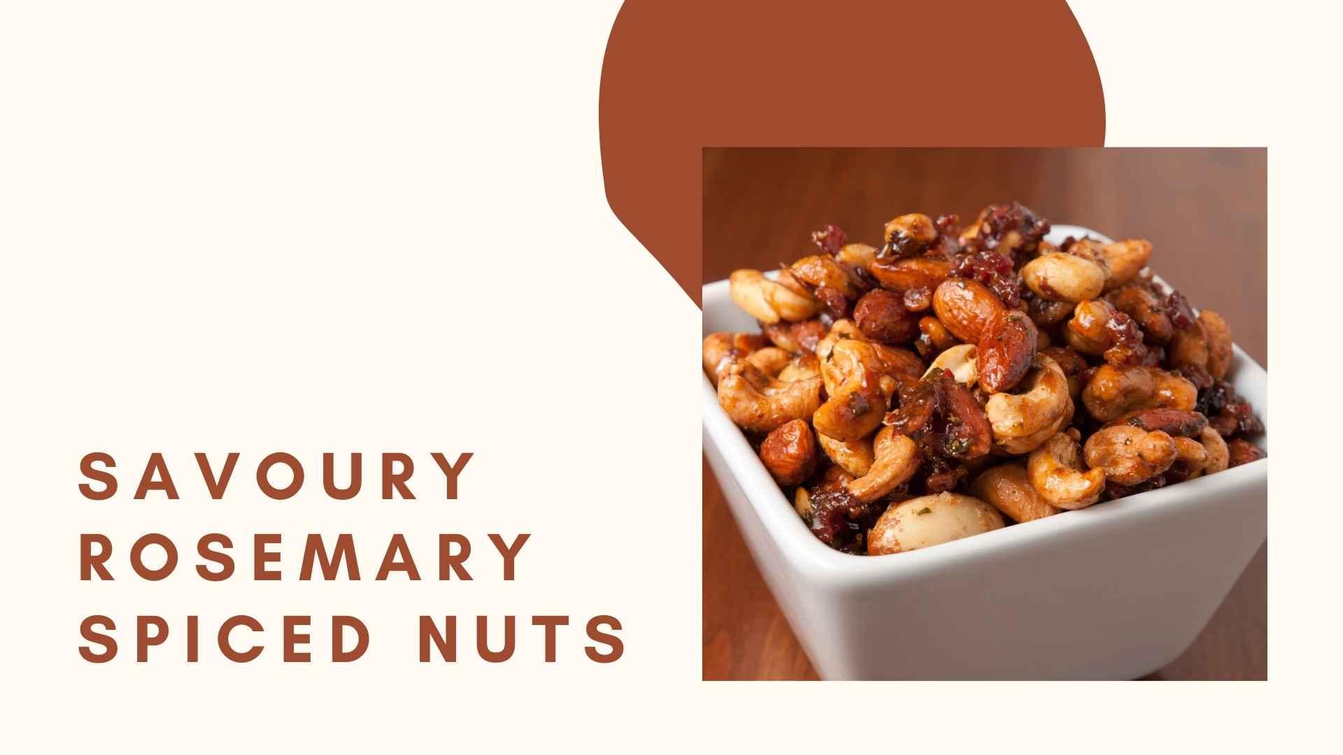 savoury rosemary spiced nuts