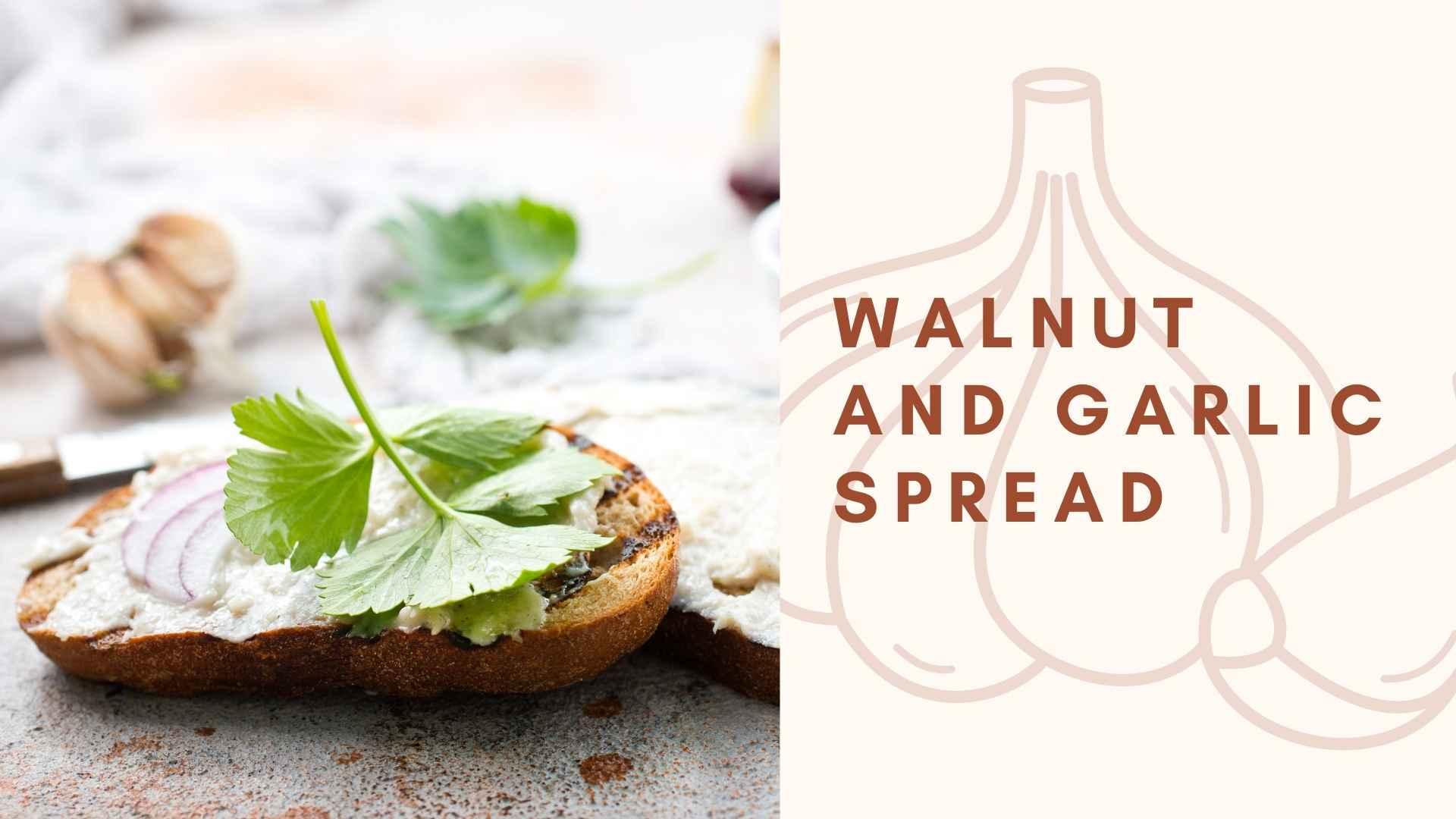 walnut and garlic spread