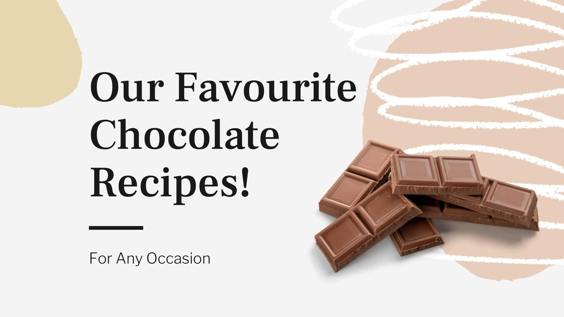 our favourite chocolate recipes