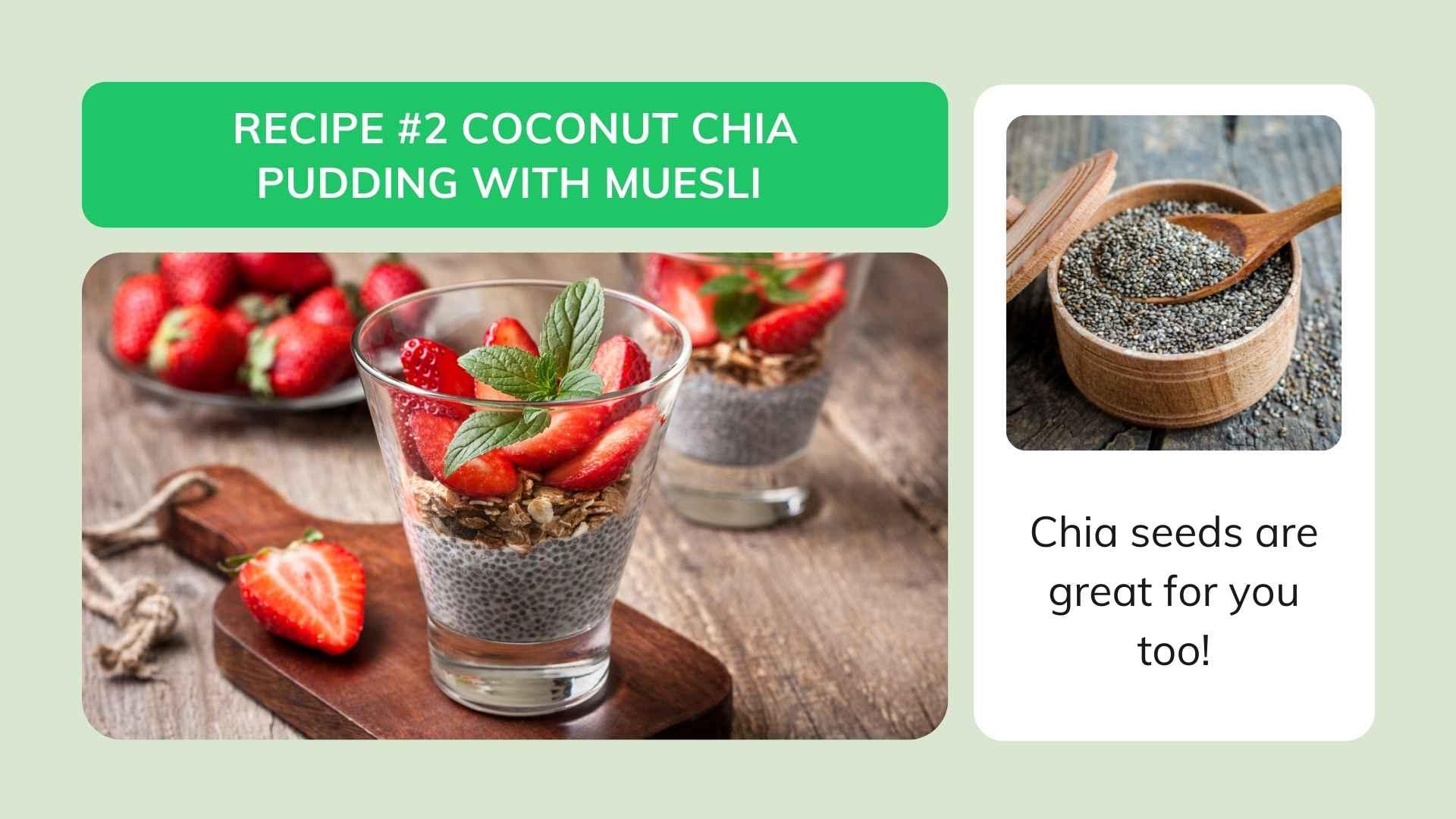 Recipe #2 Coconut Chia Pudding With Muesli