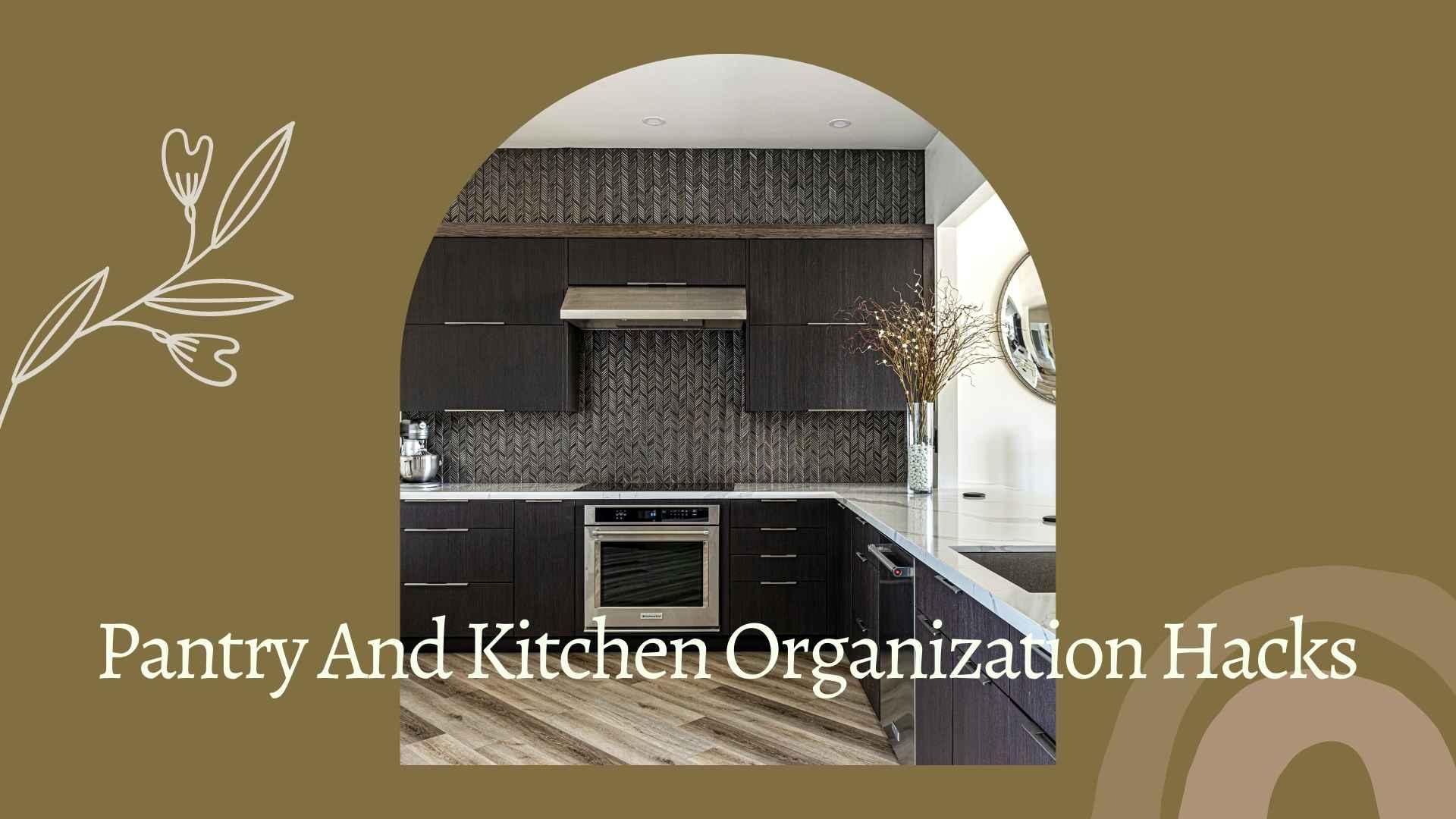 Pantry And Kitchen Organization Hacks