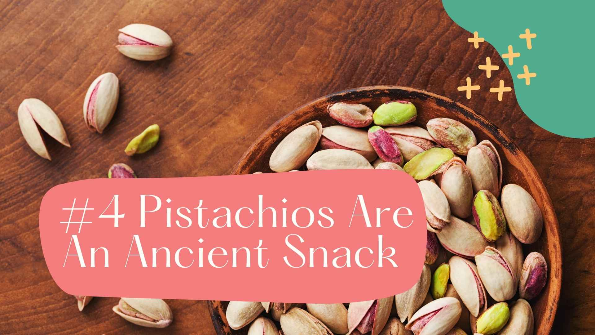 pistachios are ancient snacks