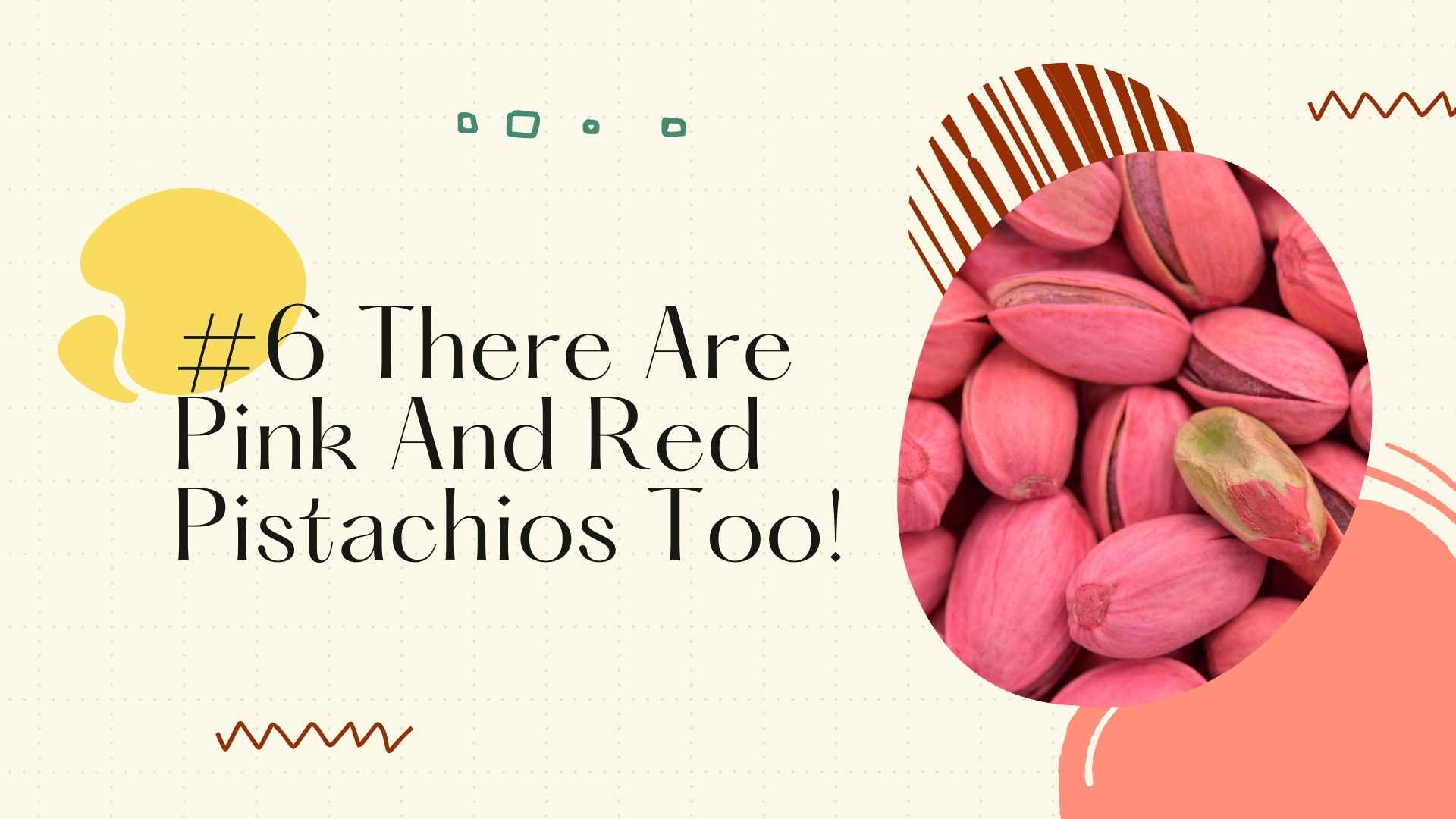 pink and red pistachios
