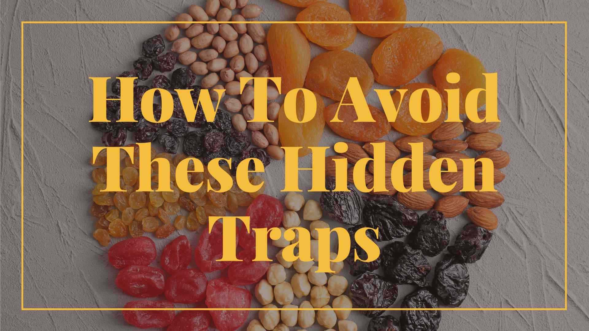 How To Avoid These Hidden Traps